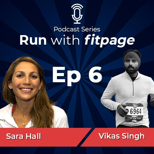Ep. 6: Sara Hall- An Epitome of Hard Work, Consistency and Diligence