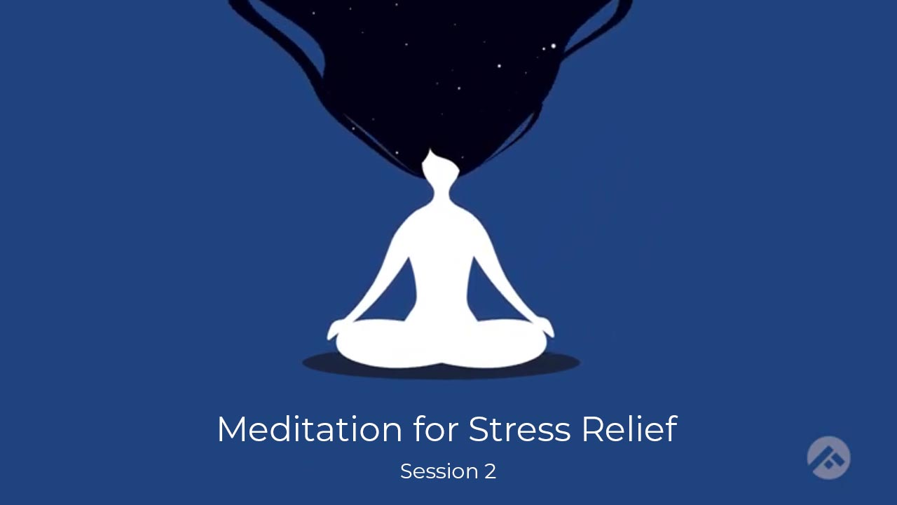 Meditation for Stress Relief- Session 2