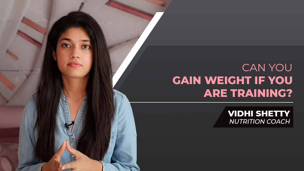 Can You Gain Weight if You Are Training?