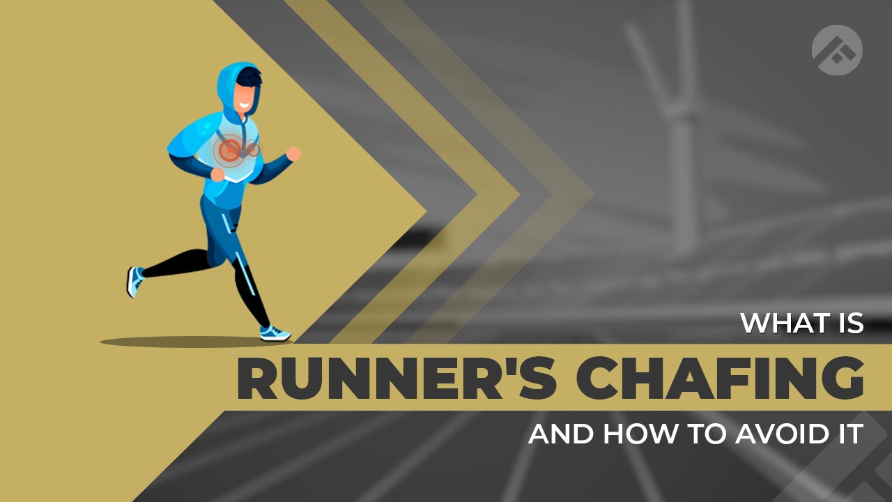 What is Chafing While Running and How to Prevent it?