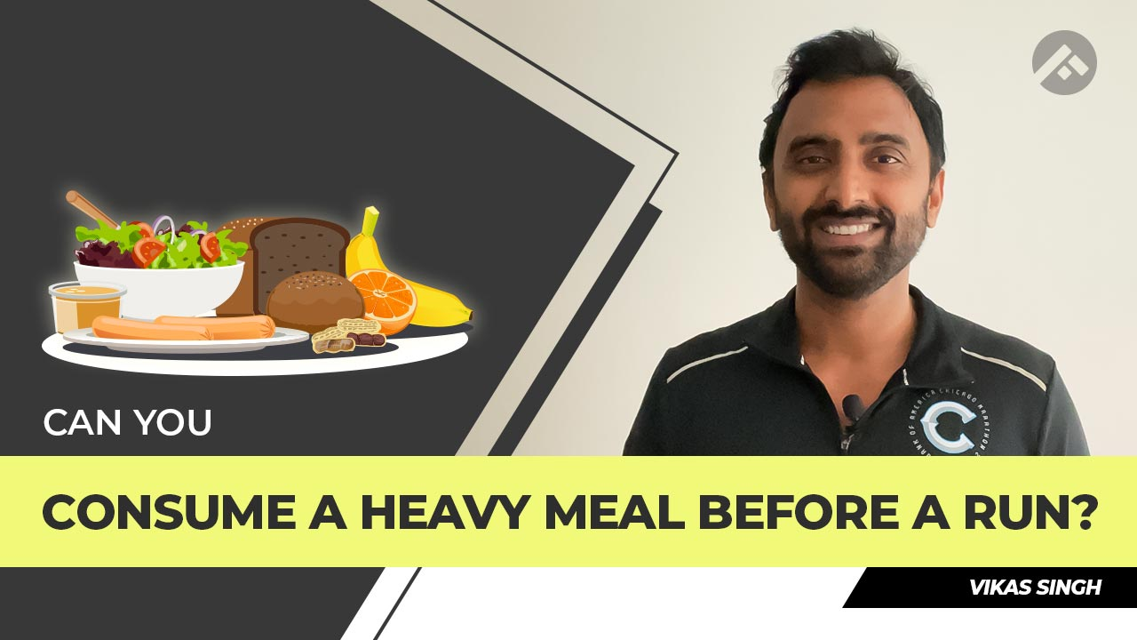 Can you Consume a Heavy Meal Before a Run?