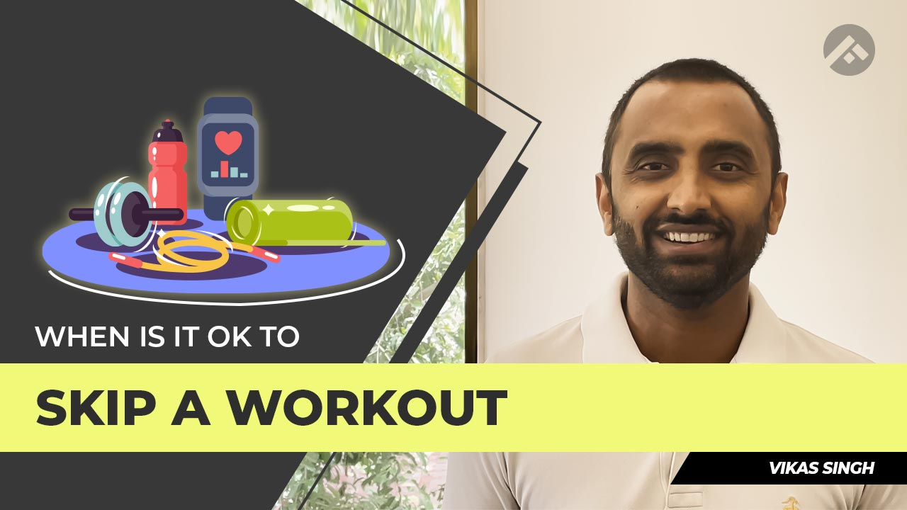 When Should You Skip a Workout?   Importance of Recovery