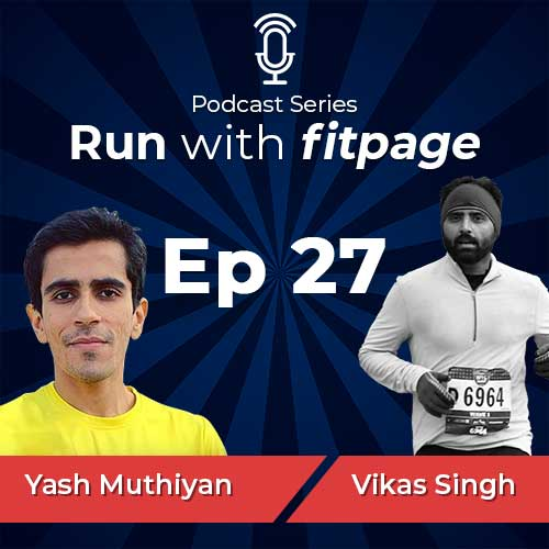 Ep 27: Yash Muthiyan Talks About Key Traits Behind His Training and Improvement From 4:28 to 2:51 Hours Marathon