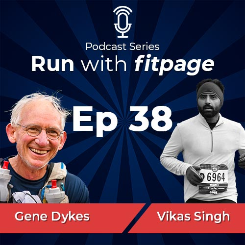 Ep 38: Ultrageezer Gene Dykes, 70-74 Age Group World Record Holder in 50K, Discusses Training Principles, Running Faster and Sustaining